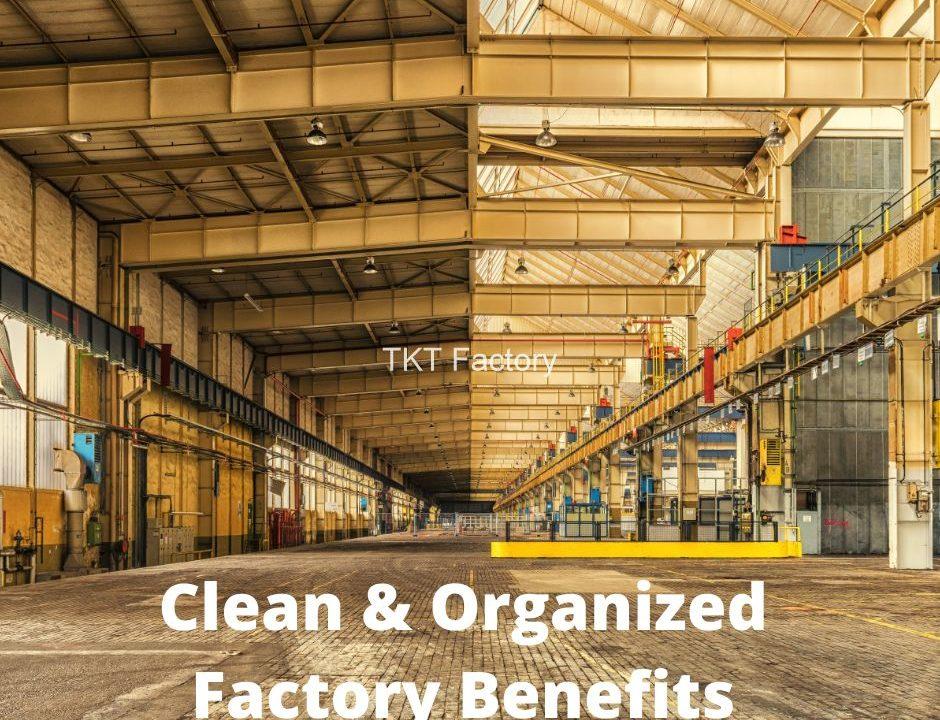 Lợi ích của nhà máy kho xưởng sạch sẽ gọn gàng